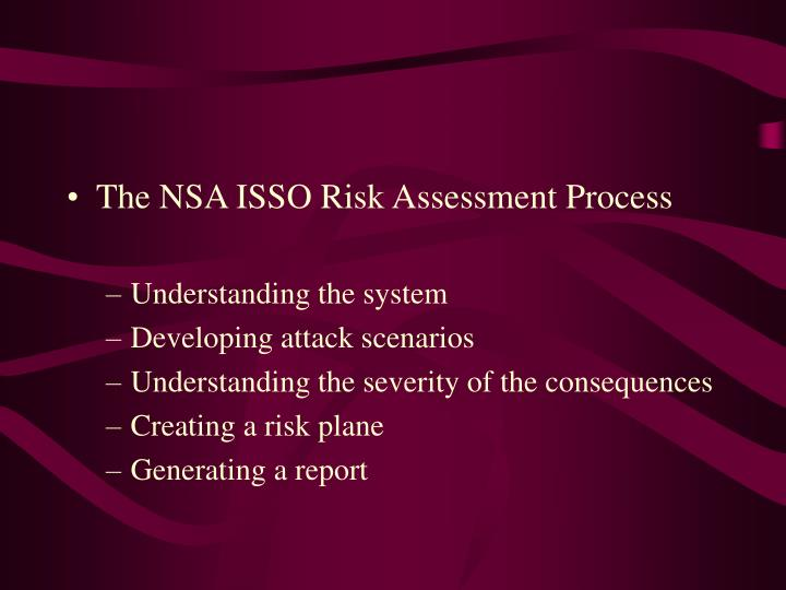 The NSA ISSO Risk Assessment Process