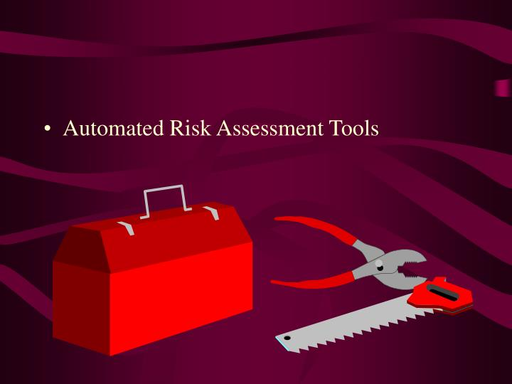 Automated Risk Assessment Tools