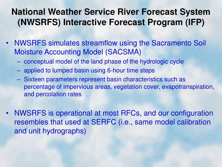 National Weather Service River Forecast System (NWSRFS) Interactive Forecast Program (IFP)