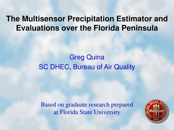 The Multisensor Precipitation Estimator and Evaluations over the Florida Peninsula