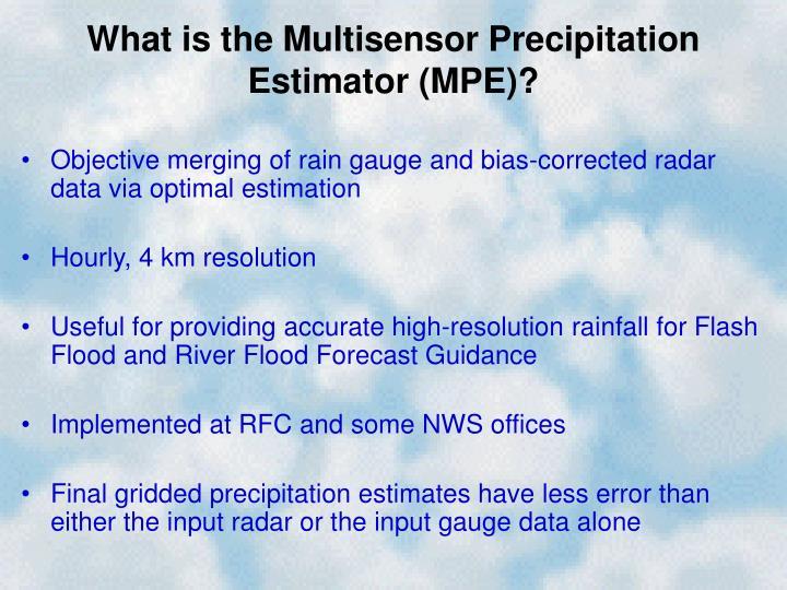 What is the Multisensor Precipitation Estimator (MPE)?