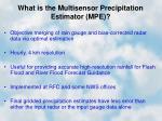 what is the multisensor precipitation estimator mpe
