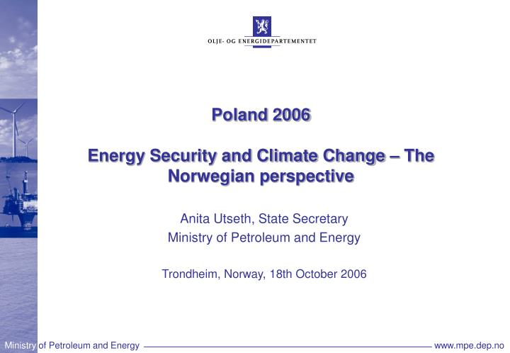 Poland 2006 energy security and climate change the norwegian perspective