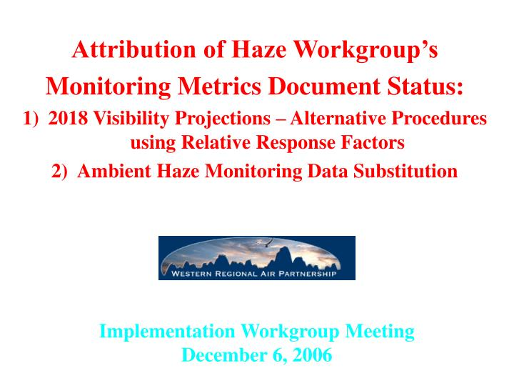 Attribution of Haze Workgroup's