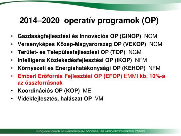 2014–2020  operatív programok (OP)