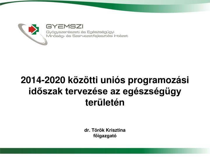 2014-2020 közötti uniós programozási időszak tervezése az egészségügy területén