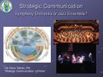 strategic communication symphony orchestra or jazz ensemble