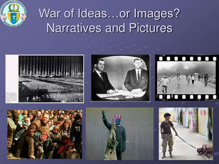 War of Ideas…or Images?