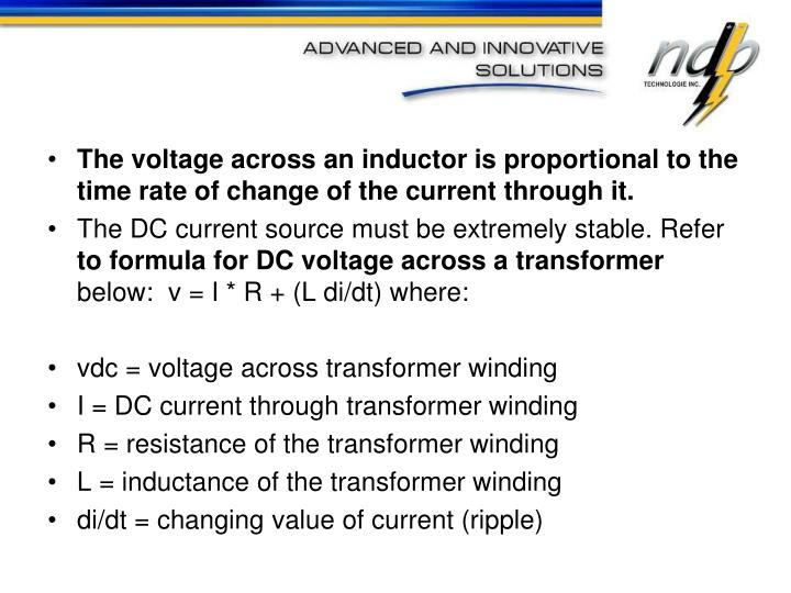 The voltage across an inductor is proportional to the time rate of change of the current through it....