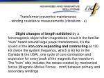 transformer preventive maintenance winding resistance measurements vibrations a
