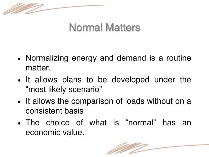 Normal Matters