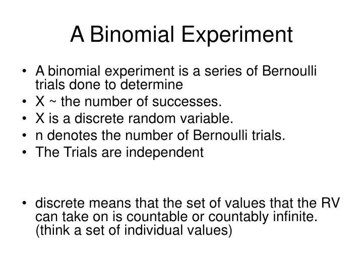 A Binomial Experiment