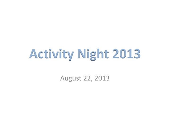 Activity night 2013