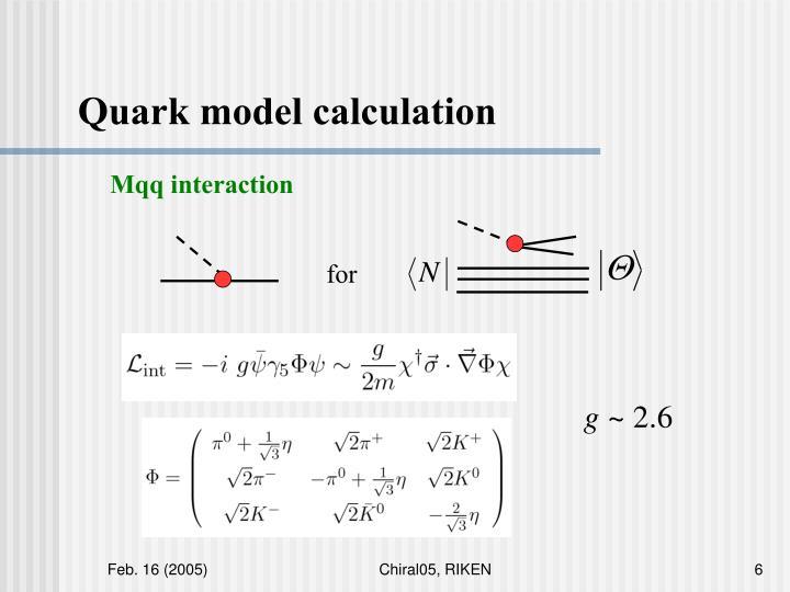 Quark model calculation