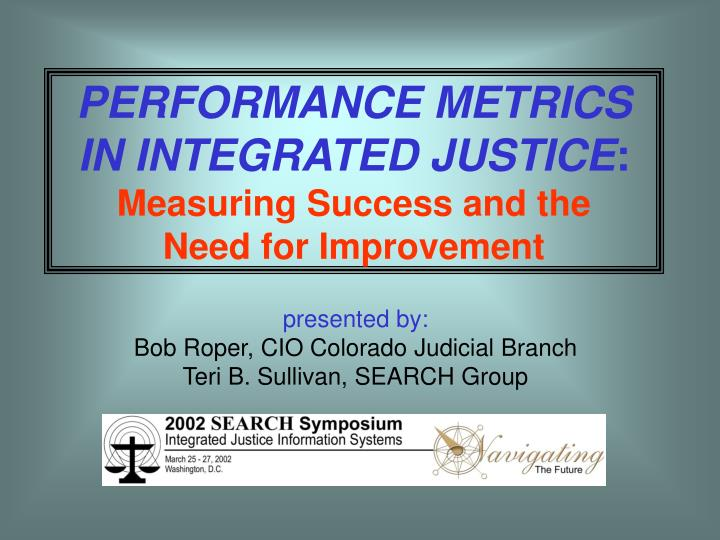 PERFORMANCE METRICS IN INTEGRATED JUSTICE