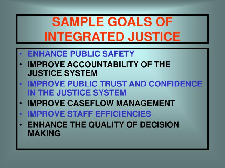 SAMPLE GOALS OF INTEGRATED JUSTICE