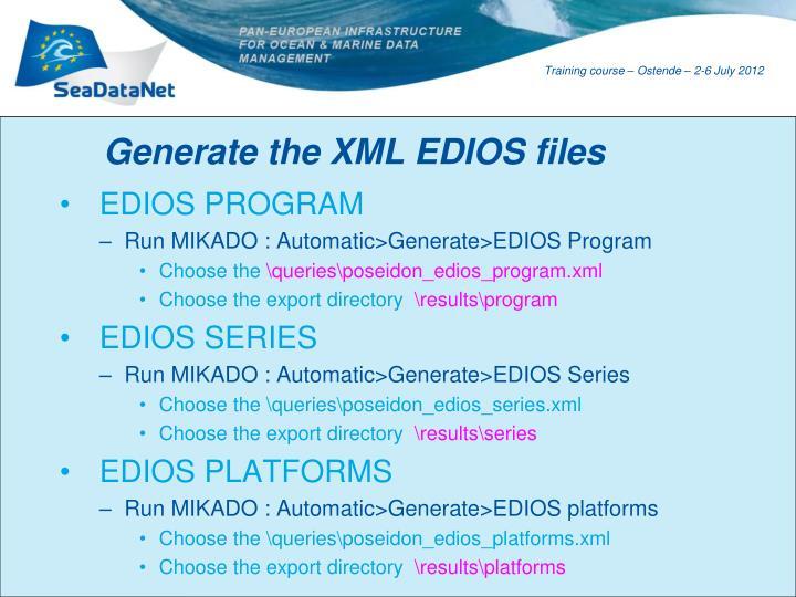 Generate the XML EDIOS files