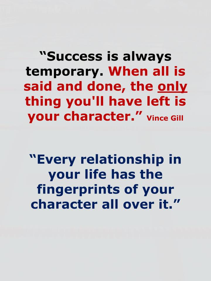 """Success is always temporary."