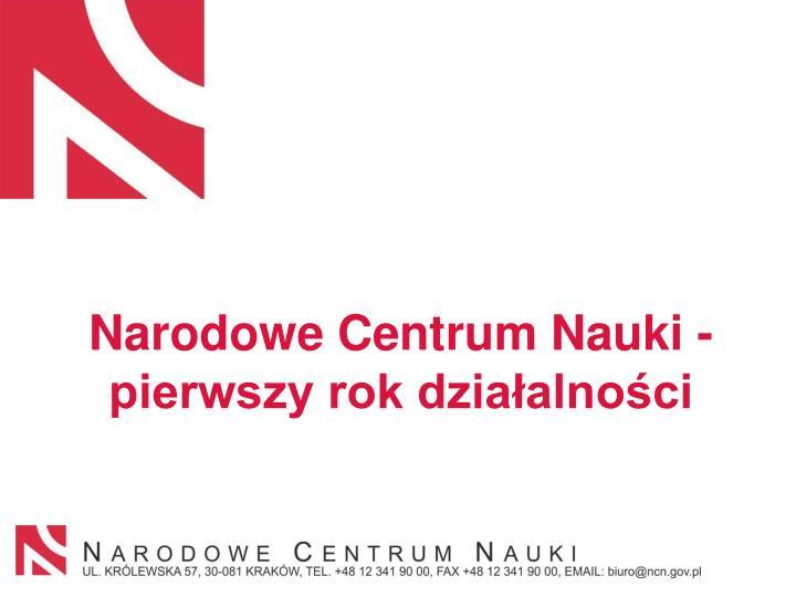 Narodowe Centrum Nauki -  pierwszy rok działalności