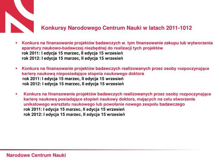 Konkursy Narodowego Centrum Nauki w latach 2011-1012
