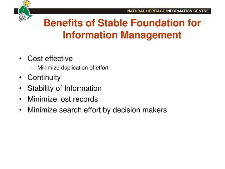Benefits of Stable Foundation for Information Management