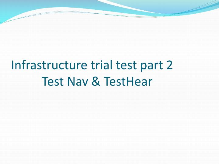 Infrastructure trial test part 2