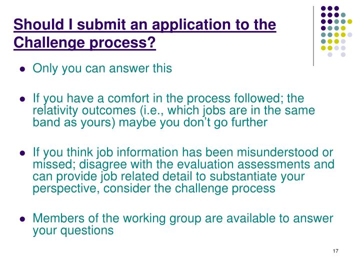 Should I submit an application to the Challenge process?