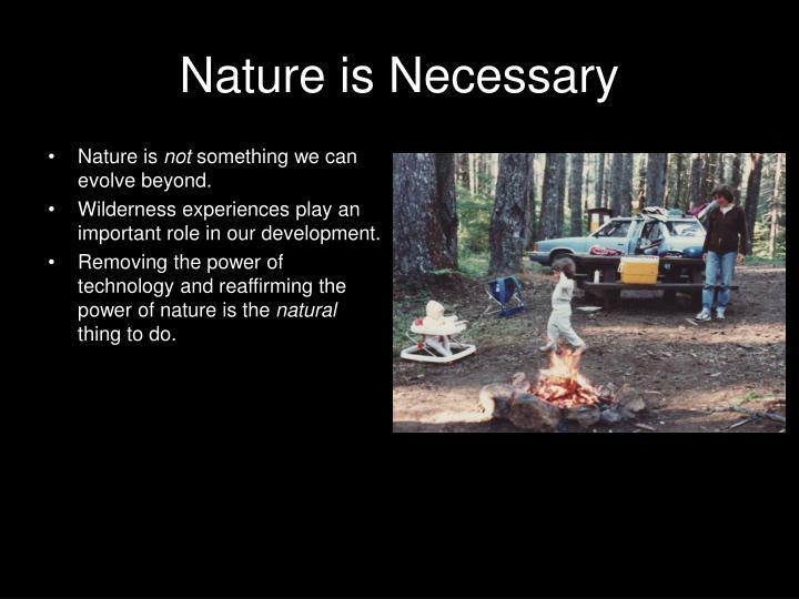 Nature is Necessary