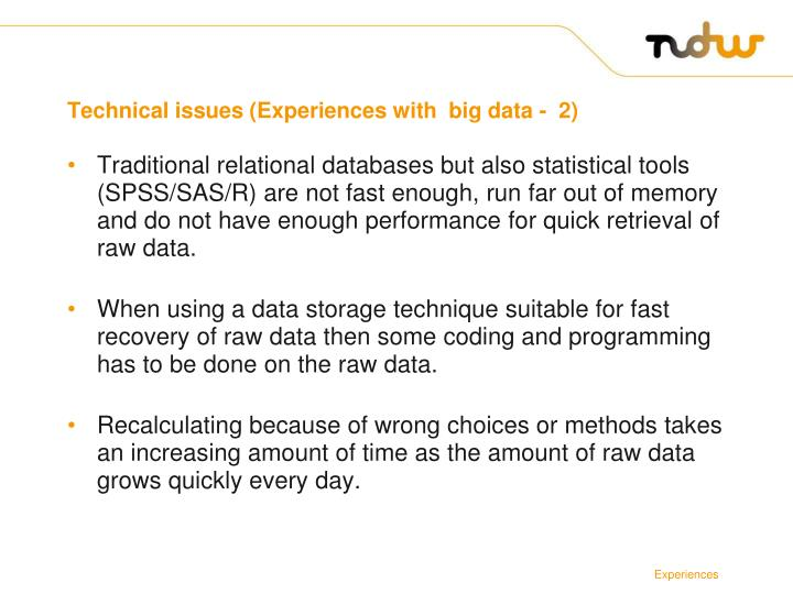 Technical issues (Experiences with  big data -  2)