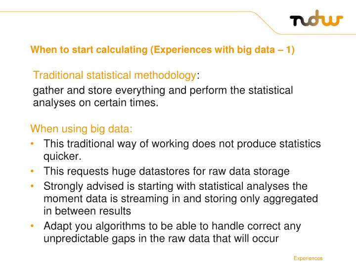 When to start calculating (Experiences with big data – 1)