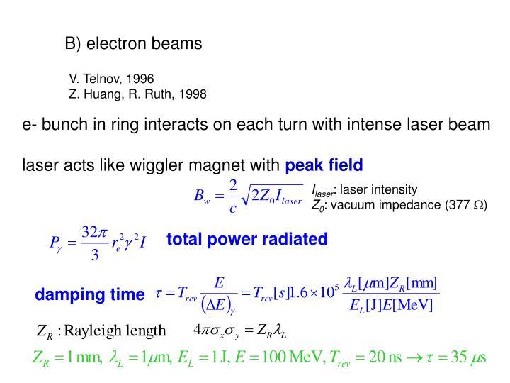 B) electron beams