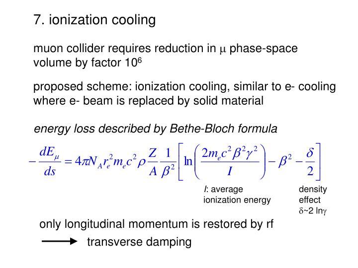 7. ionization cooling