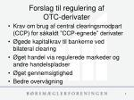 forslag til regulering af otc derivater