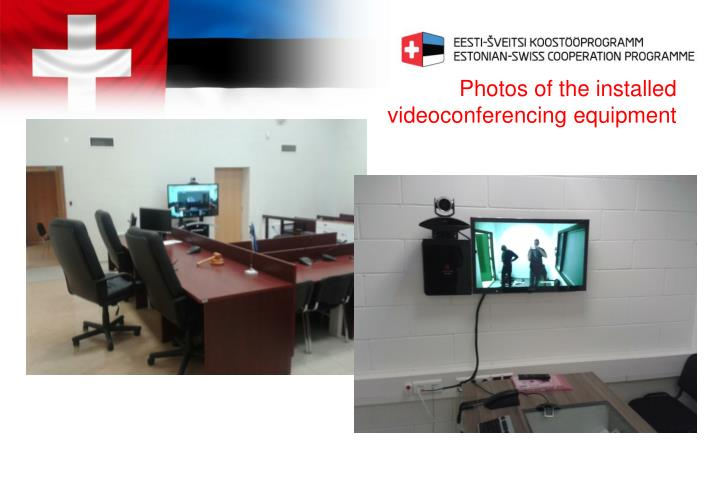 Photos of the installed videoconferencing equipment