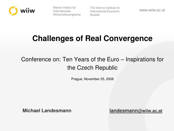 Challenges of Real Convergence