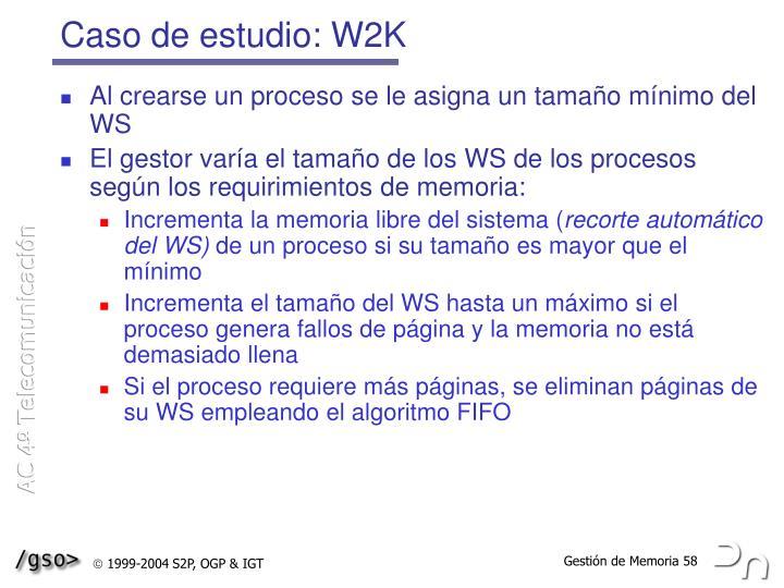 Caso de estudio: W2K