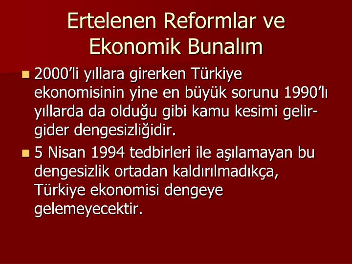 Ertelenen Reformlar ve Ekonomik Bunalım