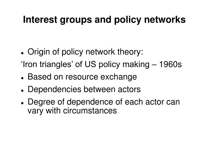 Interest groups and policy networks