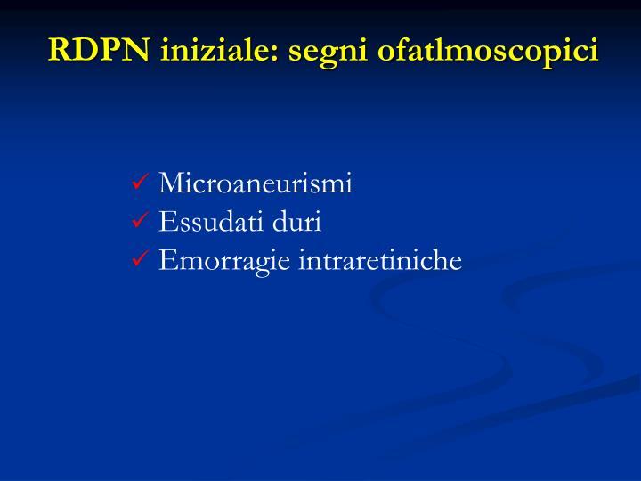 RDPN iniziale: segni ofatlmoscopici