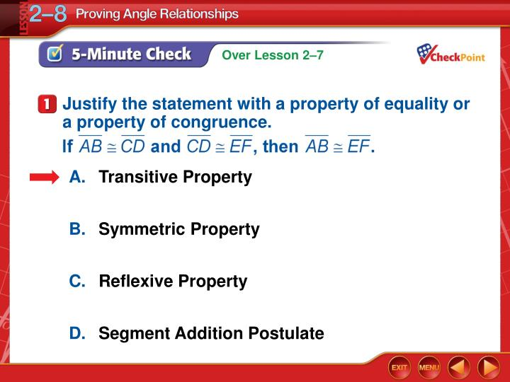 Justify the statement with a property of equality or a property of congruence.