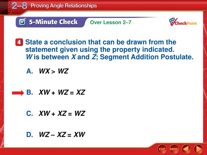 State a conclusion that can be drawn from the statement given using the property indicated.