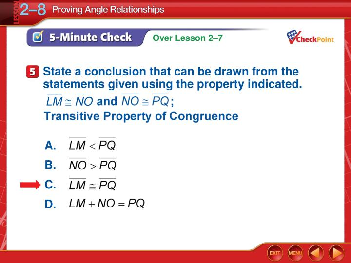 State a conclusion that can be drawn from the statements given using the property indicated.