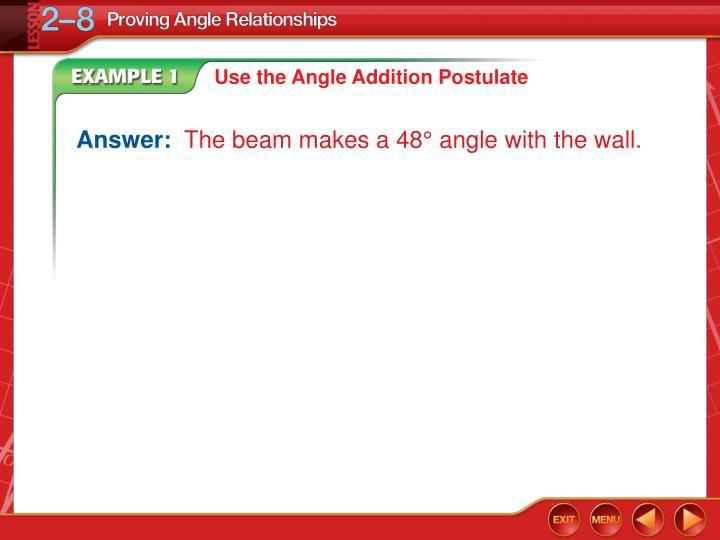 Use the Angle Addition Postulate