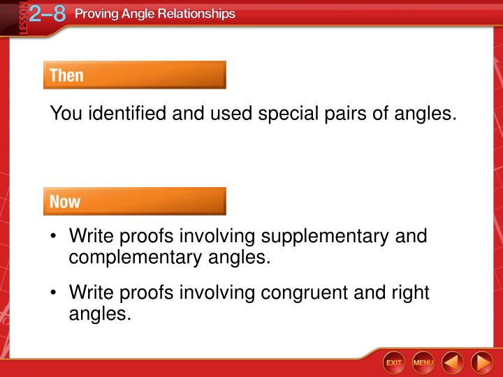 You identified and used special pairs of angles.