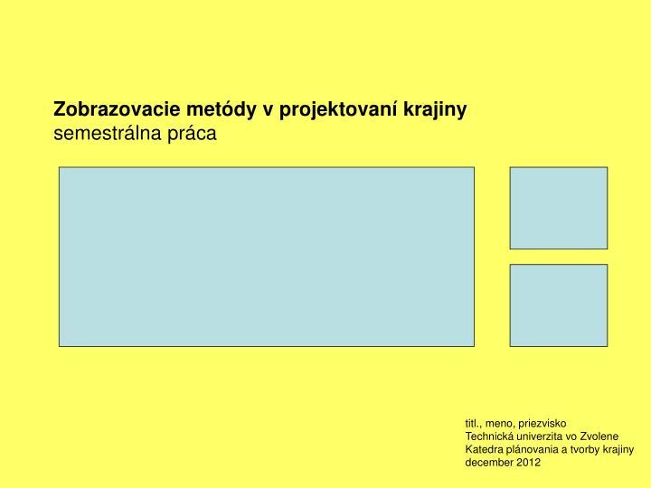Zobrazovacie metódy v projektovaní krajiny