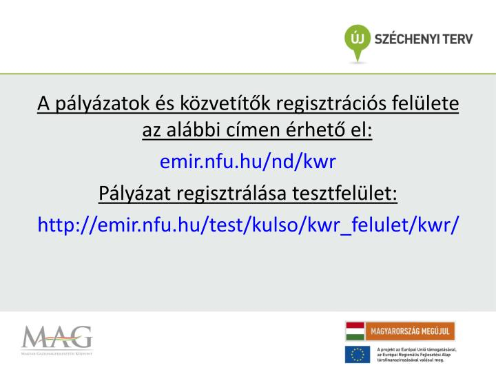 A pályázatok és közvetítők regisztrációs felülete az alábbi címen érhető el: