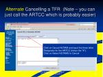 alternate cancelling a tfr note you can just call the artcc which is probably easier