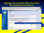 alternate way to describe tfr is by using a nav aid bearing and distance