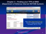 chapter 3 finding your tfr at dins department of defense internet notam system