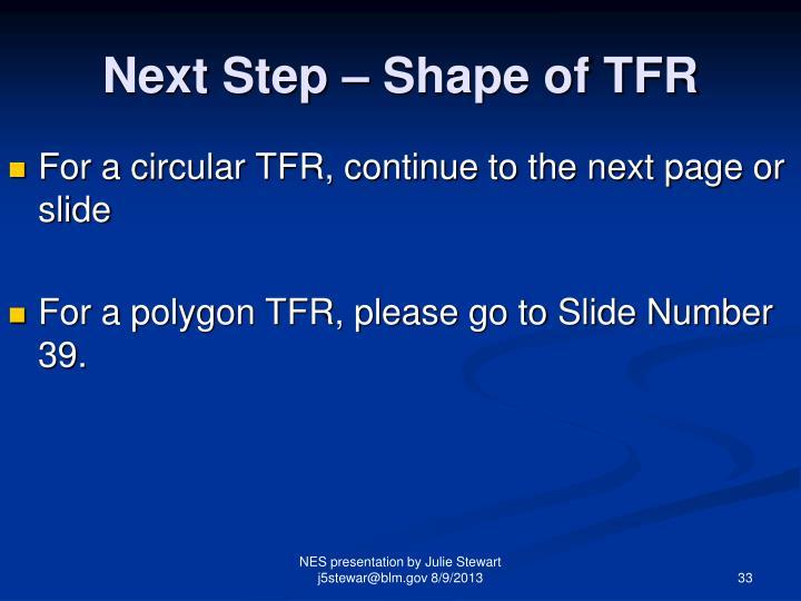 Next Step – Shape of TFR